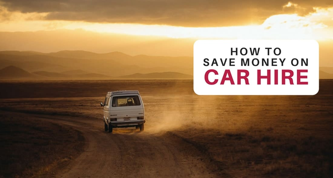 5 Ways To Save Money On Car Hire Thrifty Family Travels
