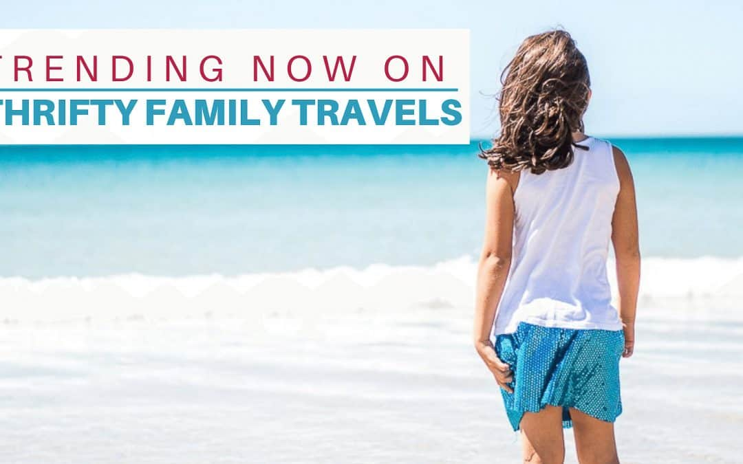 Top Posts on Thrifty Family Travels