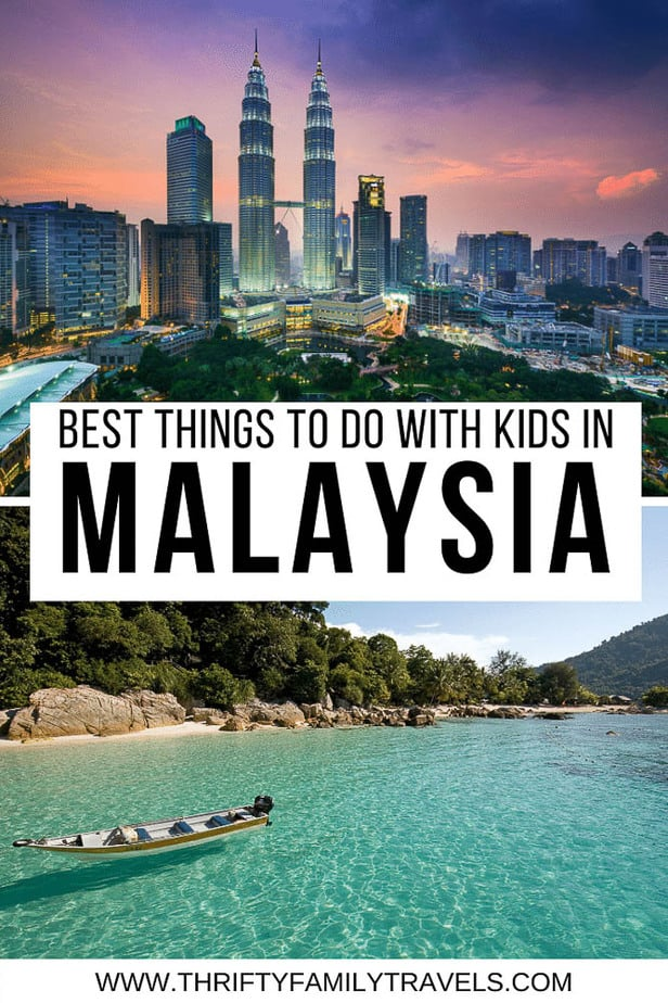Best Things to do in Malaysia with Kids