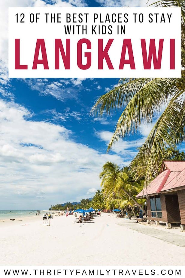 Best PLaces to Stay with Kids in Langkawi